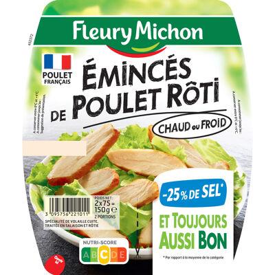 Eminces de poulet roti, - 25 % de sel 2 x 75 g (Fleury michon)