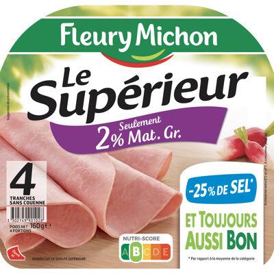 4 tr. jambon superieur 2% mat gr. s.c., - 25 % de sel (Fleury michon)