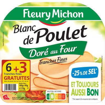 6 tr. fines blanc de poulet, - 25 % de sel + 3 tr. offertes (Fleury michon)